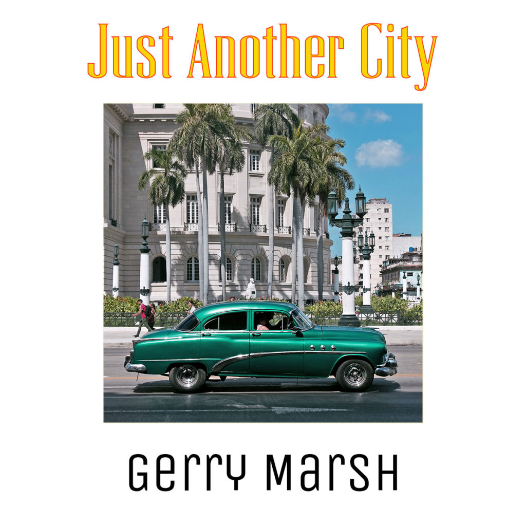 Gerry Marsh book cover - Just Another City - Green classic car in street in Havana, Cuba