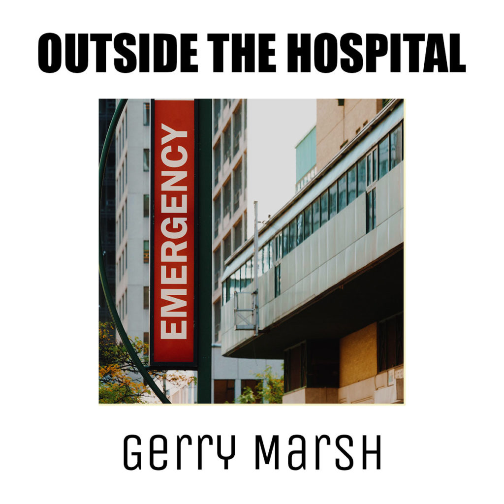 Gerry Marsh book cover - Outside The Hospital - Hospital building - Emergency sign