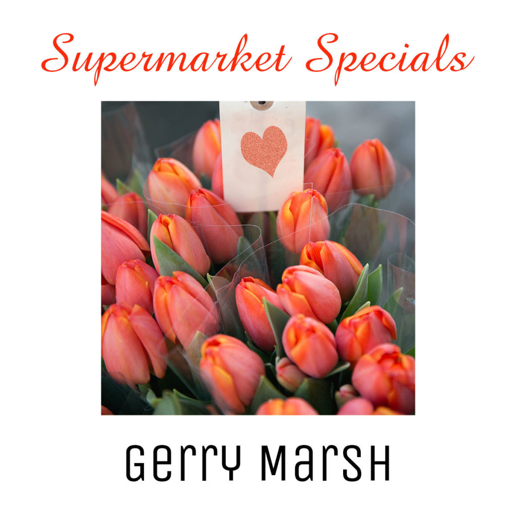 Gerry Marsh book cover - Supermarket Specials - Roses for sale with love heart label