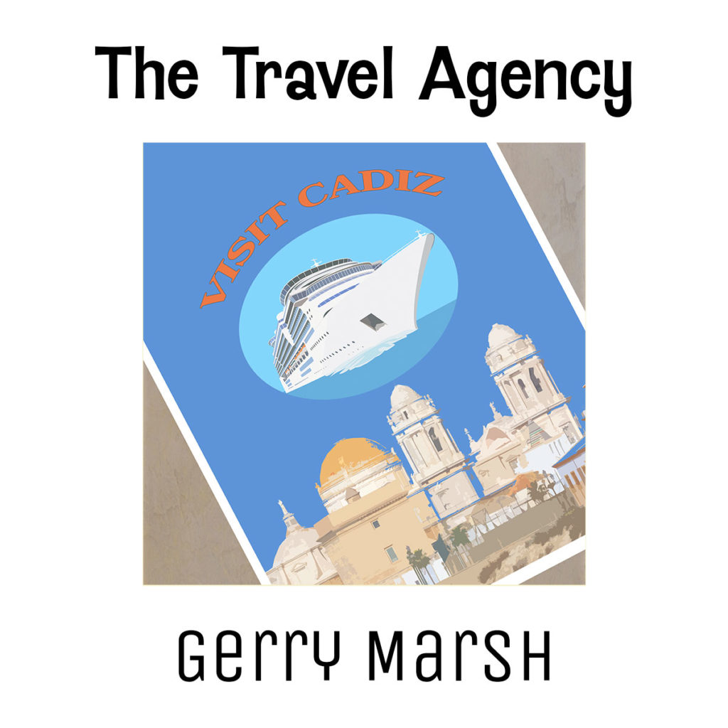 Gerry Marsh book cover The Travel Agency - Picture of cruise line on a visit Cadiz poster