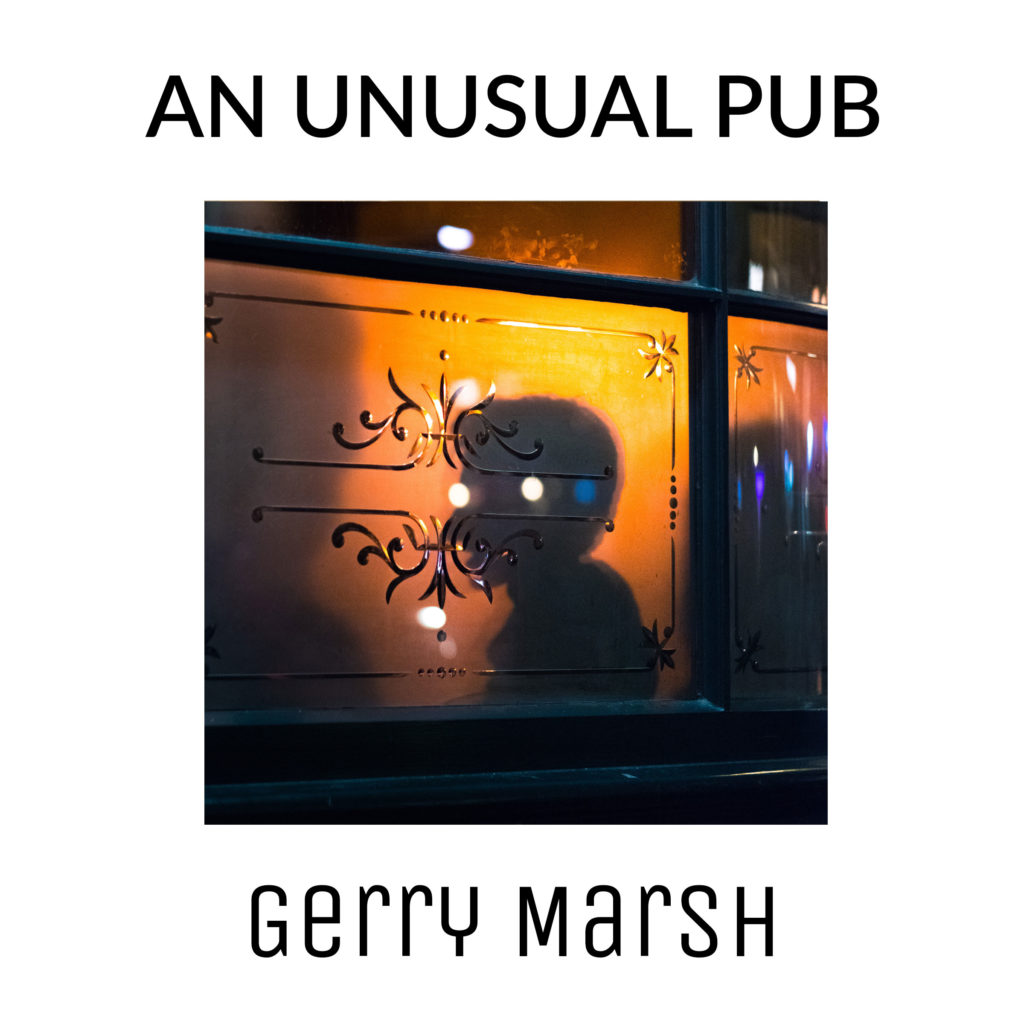 Gerry Marsh book cover - An Unusual Pub - Man silhouetted in etched glass window - Pub